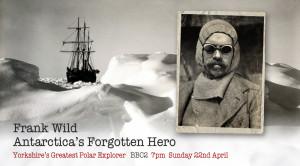 Frank Wild, Antarctica Hero