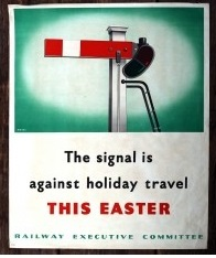 Original World War Two Poster, 'The signal is against holiday travel this Easter' Rare,